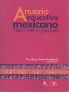 Anuario educativo mexicano. Visión retrospectiva.